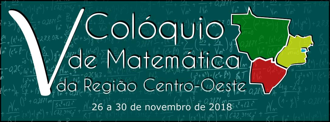 V Colóquio de Matemática da Região Centro-Oeste 2018