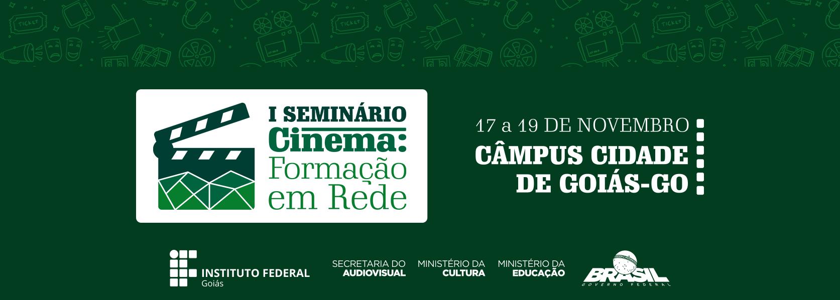 """I Seminário """"Cinema: Formação em Rede"""" – Câmpus Cidade de Goiás"""